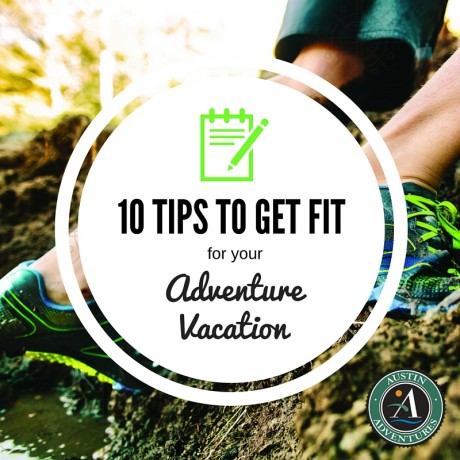 10 tips to get fit for your adventure vacation